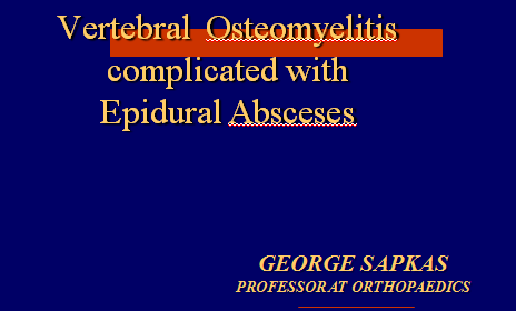 Vertebral  Osteomyelitis complicated with Epidural Absceses